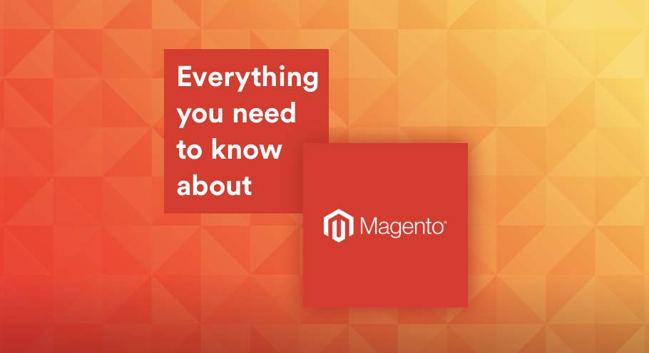 Everything you need to know about Magento