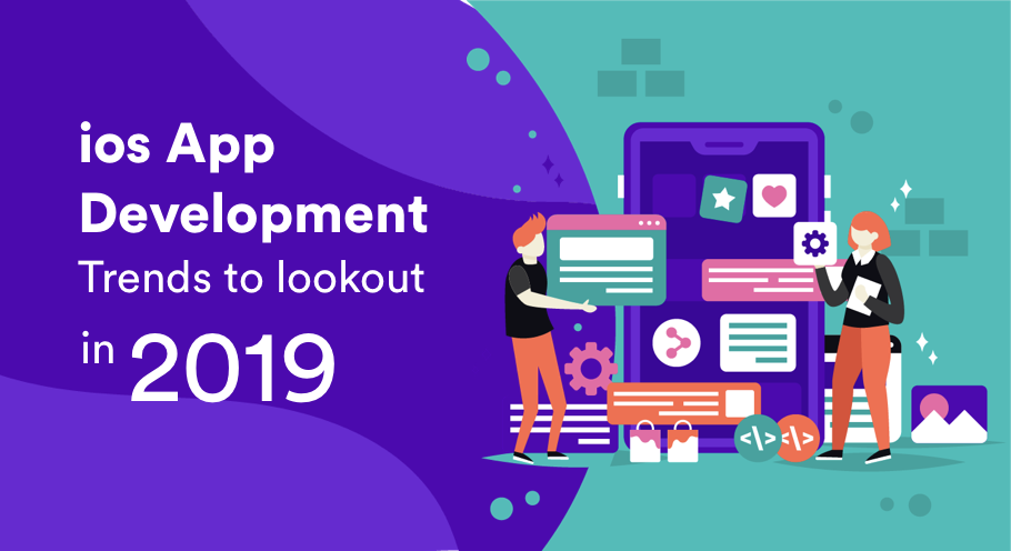 Best iOS App Development Trends to Follow In 2019