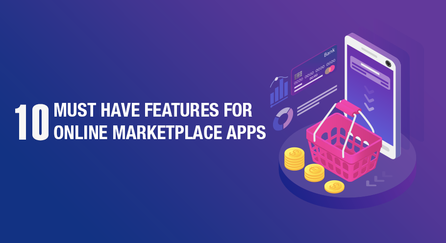 10-Must-Have-Features-For-Online-Marketplace-Apps