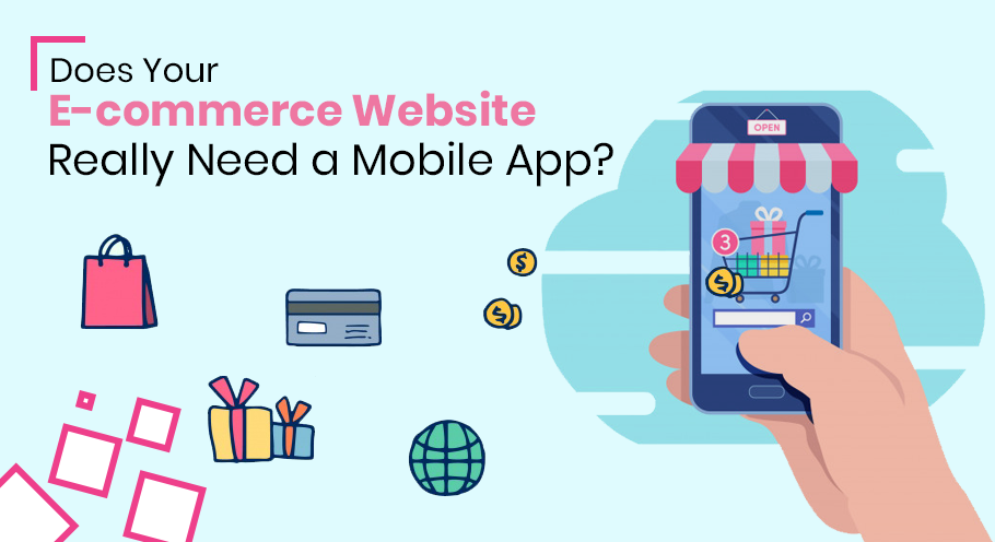 Does-Your-E-commerce-Website-Really-Need-a-Mobile-App