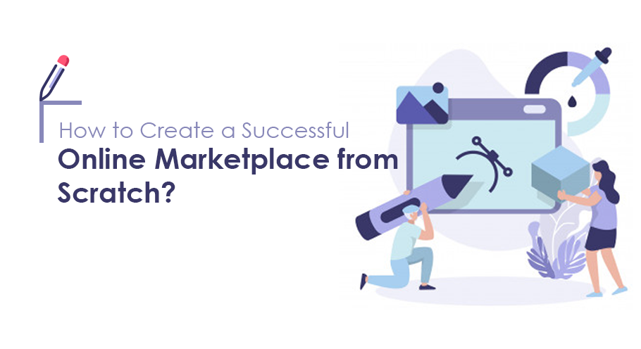 How-to-Create-a-Successful-Online-Marketplace-from-Scratch