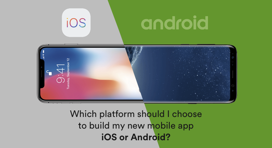 Which Platform Should I Choose To My New App: iOS or Android?