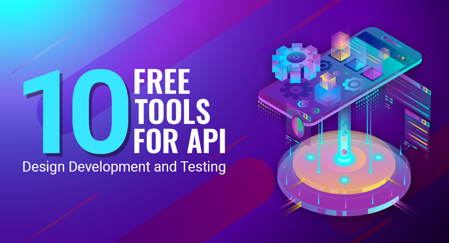 10 Free Tools for API Design Development and Testing