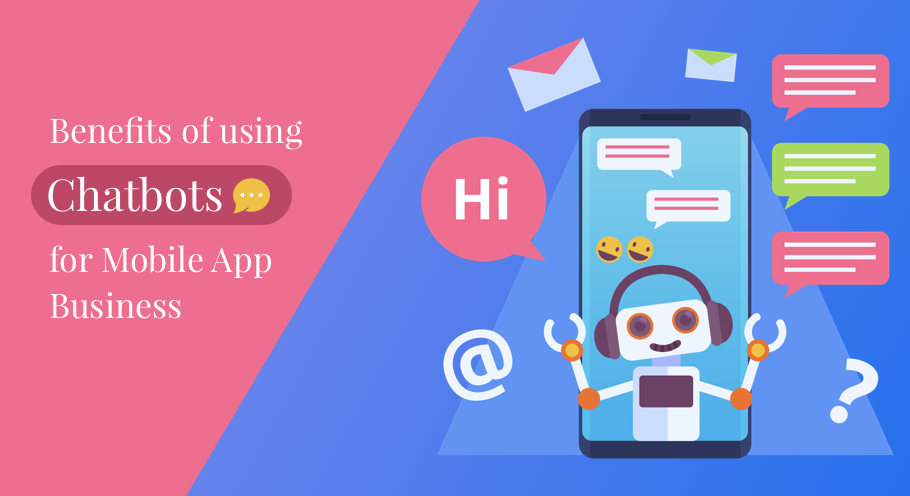 Benefits for using Chatbot for App Businesses