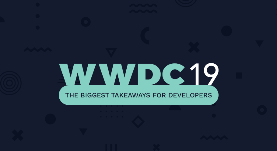 WWDC 2019: Here's What You Should Keep An Eye On Being A Developer