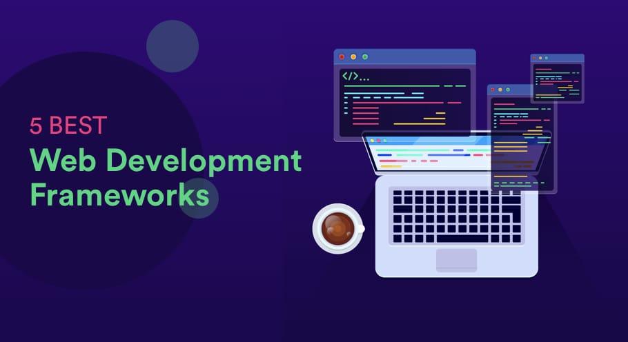 5 Best Web Development Framework