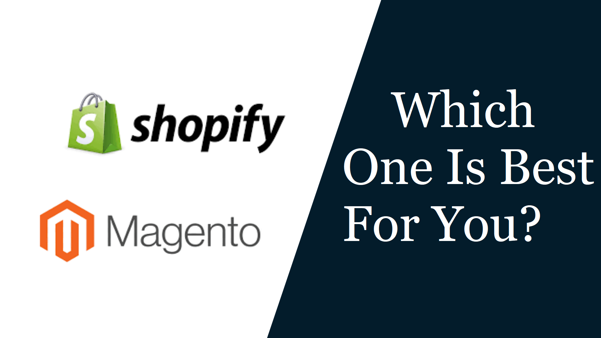 Shopify Vs Magento: - Which One is Best For You?