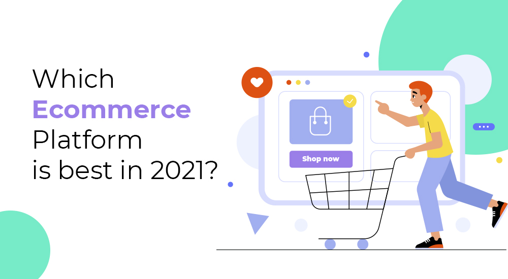 Which ecommerce platform is best in 2021