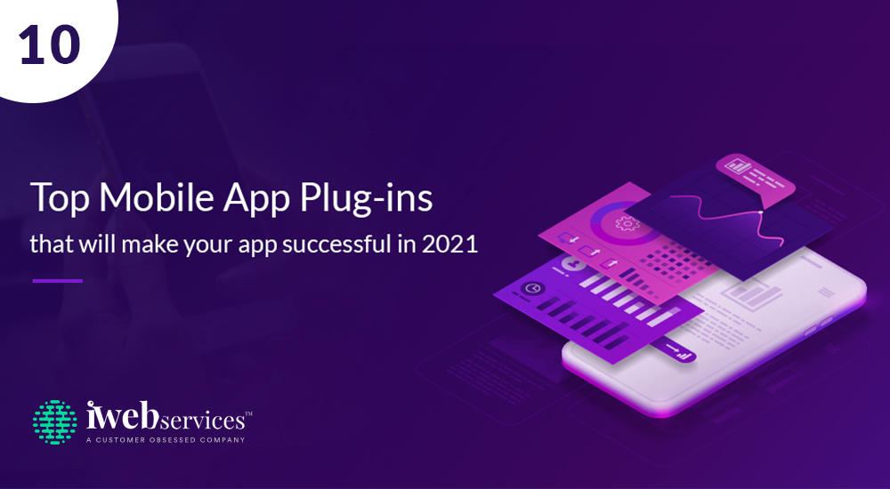 Top 10 Mobile App Plugin That Will Make Your App Successful in 2021