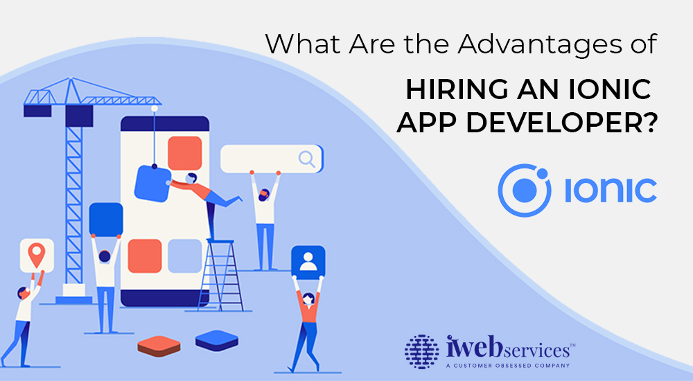 Advantages of Hiring an Ionic App developer