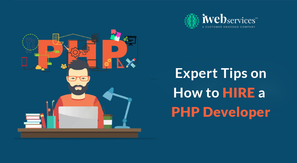 Expert Tips on How to Hire a PHP Developer