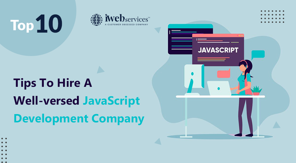 Top 10 Tips To Hire A Well-versed JavaScript Development Company