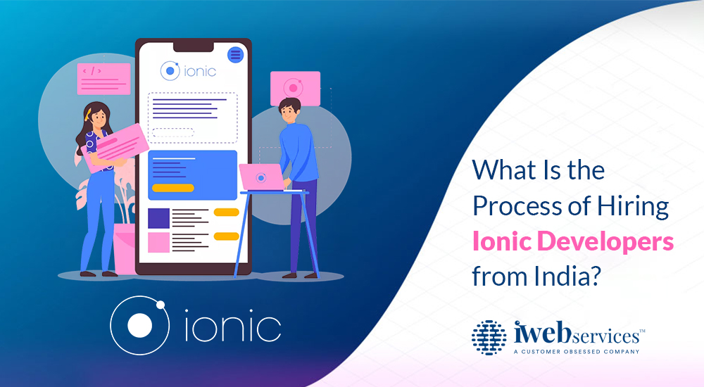 What Is the Process of Hiring Ionic Developers from India