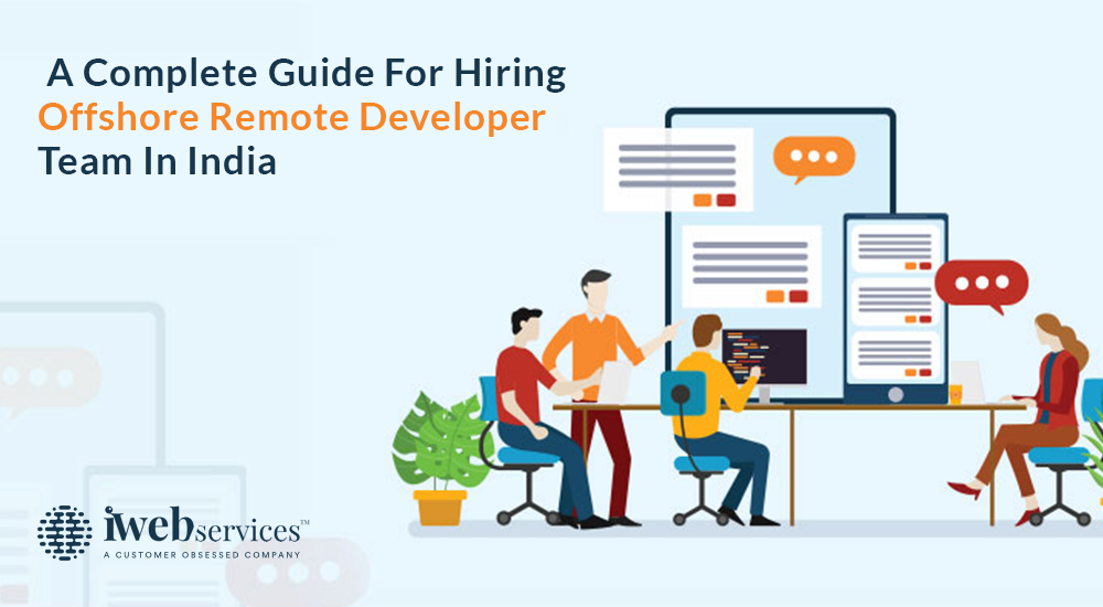 A Complete Guide for Hiring Offshore Remote Developer Team in India