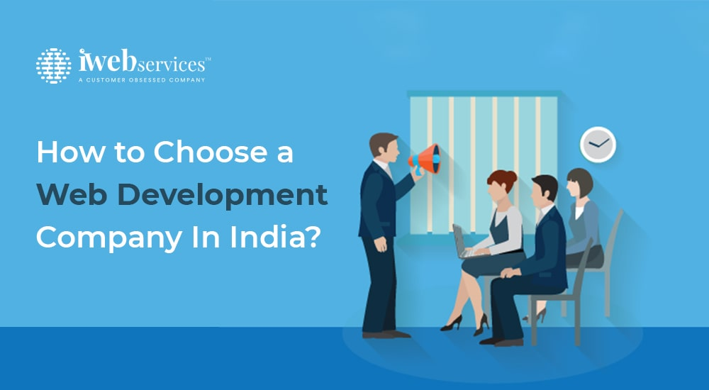 How to Choose a Web Development Company in India