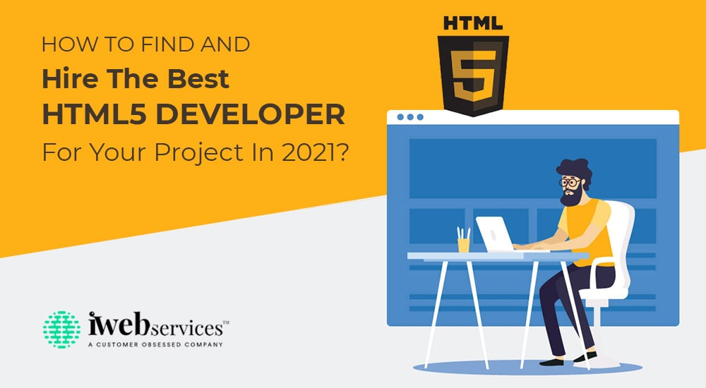 How to find and hire the best HTML5 developer for your project in 2021