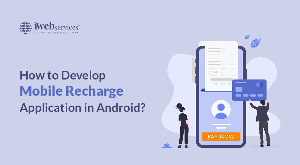 How to Develop Mobile Recharge Application in Android