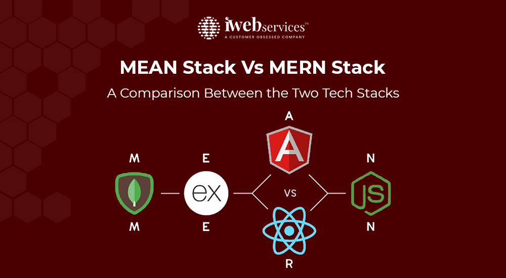 MEAN Stack Vs MERN Stack: A Comparison Between the Two Tech Stacks