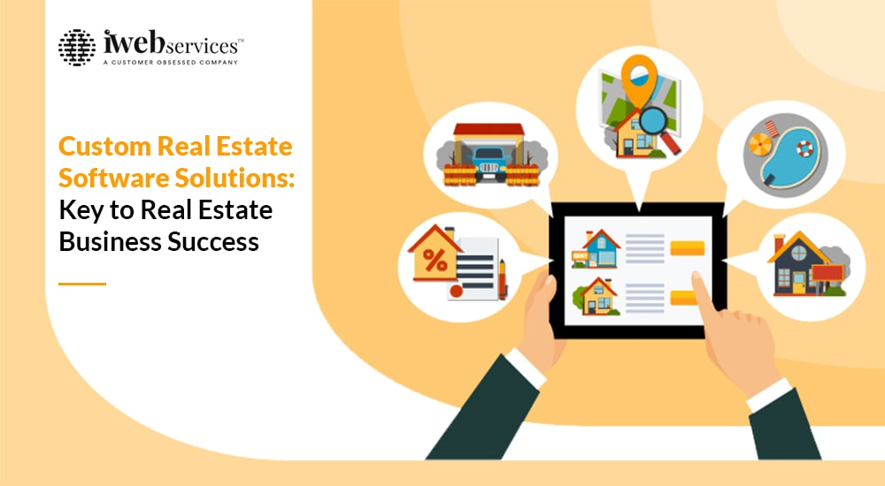 Custom Real Estate Software Solutions: Key to Real Estate Business Success