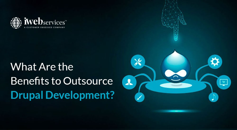 What Are the Benefits to Outsource Drupal Development?