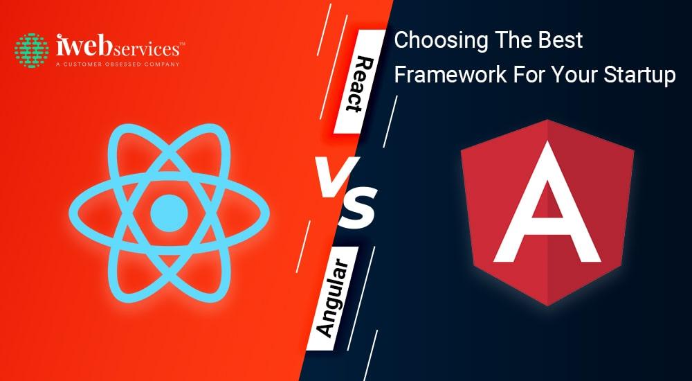 Angular vs React: Choosing The Best Framework For Your Startup