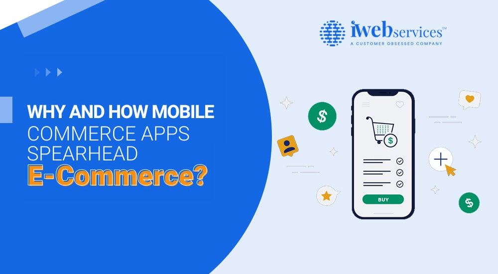 Why and How Mobile Commerce Apps Spearhead E-Commerce?