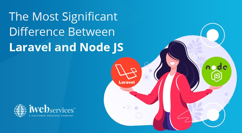 The Most Significant Difference Between Laravel and Node.js