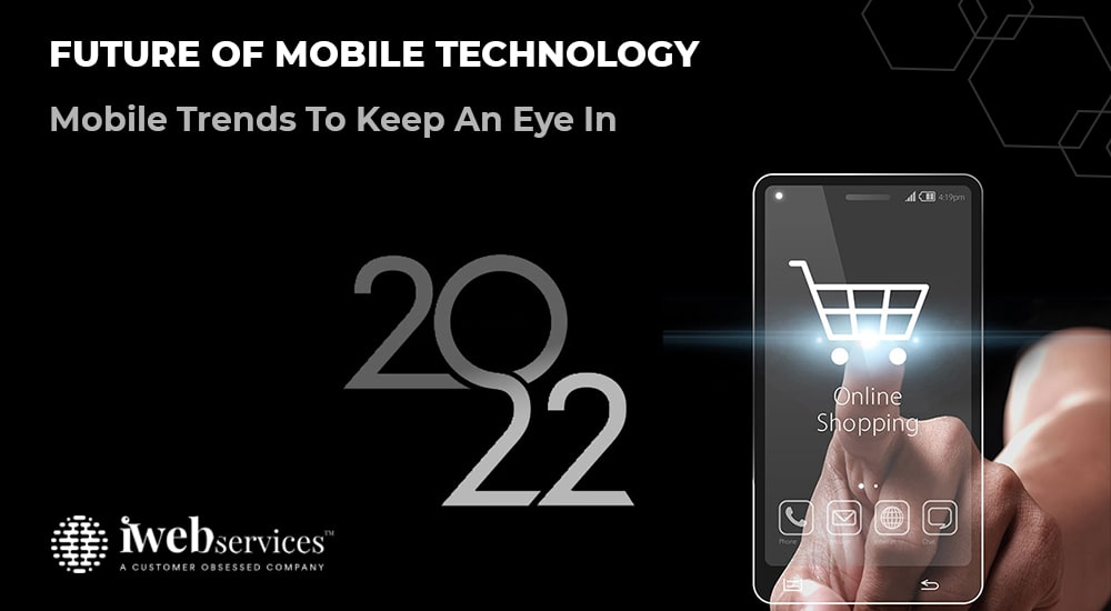 Top 10 Mobile Trends Expected To Dominate 2022