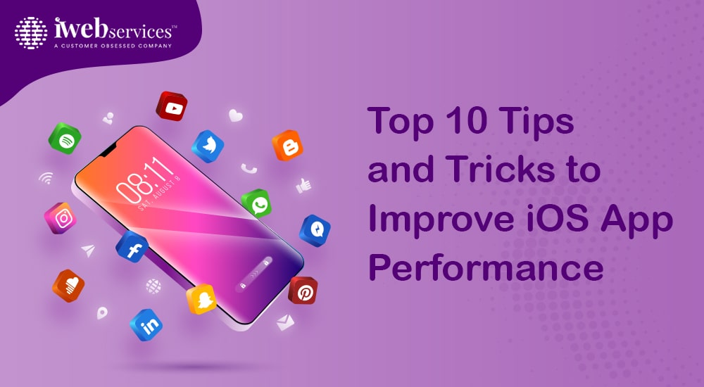 Tips and Tricks to Improve iOS App Performance